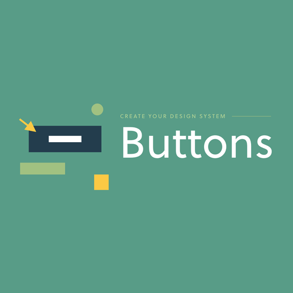 Create Your Design System, Part 6: Buttons