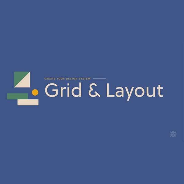 Create your design system, part 2: Grid and Layout