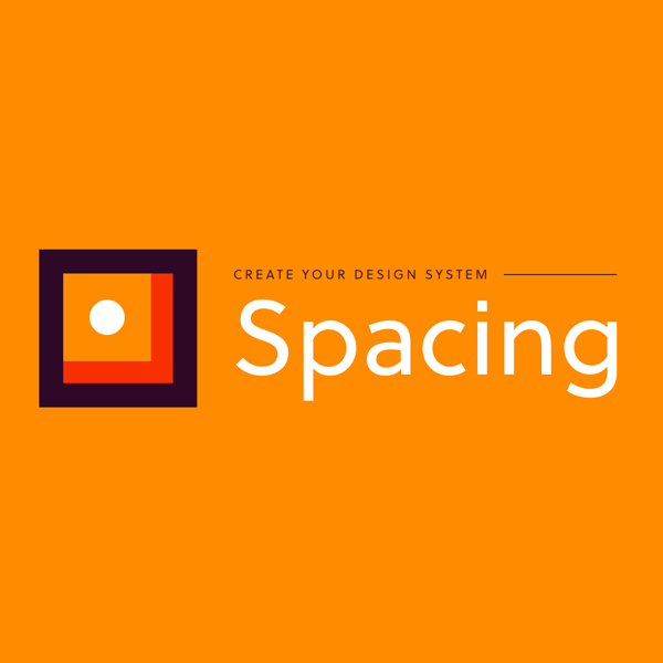 Create Your Design System, Part 4: Spacing