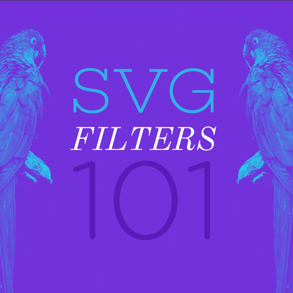 SVG Filters 101