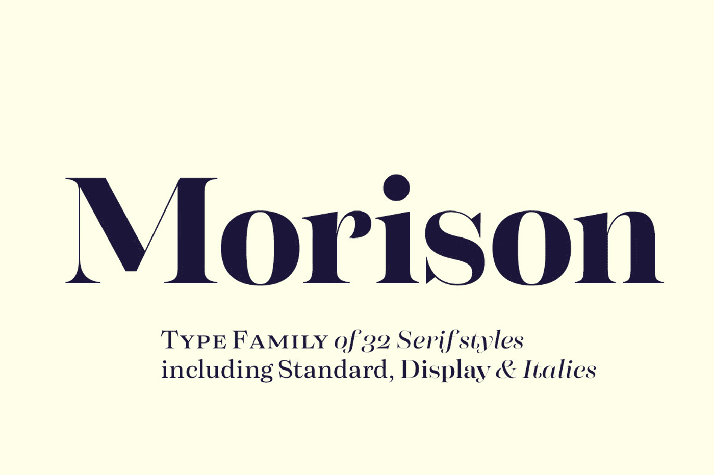 All Morison fonts are equipped with handy Open Type features, such as built-in small capitals and multiple numeral styles.